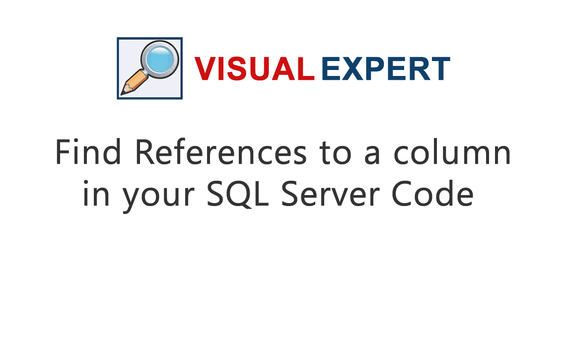 Find references to a column in SQL Server Code with Visual Expert
